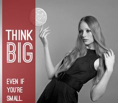 How to Think Big: Even if You're Small