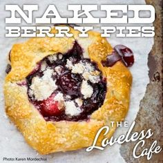 Naked Berry Pies from the Loveless Cafe ~ make them this summer!