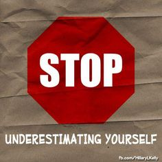 Stop #under-estimatingyourself. pinned with Pinvolve