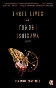 Book Review: Three Lives of Tomomi Ishikawa by Benjamin Constable | Man of la Book