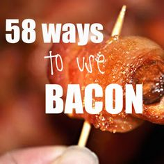 58 Ways to Use Bacon - GOODEness Gracious