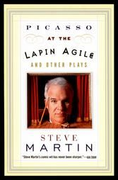Picasso At The Lapin Agile - Steve Martin