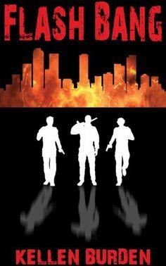Flash Bang by Kellen Burden, http://www.amazon.com/dp/B00DFCWMQK/ref=cm_sw_r_pi_dp_X-5Psb1CAGCRP