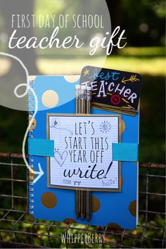 10 Creative Teachers Gifts for the First Day of School