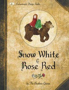Blanca Nieves y Rosa Roja. Grimm, Jacob y Wilhelm.