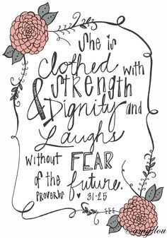 She is clothed in strength and dignity. Proverbs 31 woman