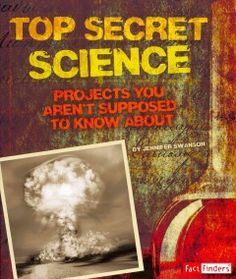 J 623.4 SWA. Describes various top-secret projects, including the Manhattan Project, Nazi experimentation, and several others.