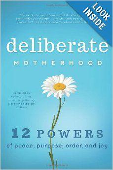 Deliberate Motherhood: 12 Key Powers of Peace, Purpose, Order & Joy | WANT
