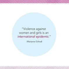 """#quote """"Violence against women and girls is an international epidemic."""" – Marianne Schnall #VAW"""