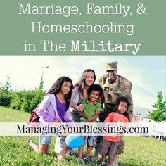 Marriage, Family, & Homeschooling in the Military :: A 5-Part Series :: ManagingYourBlessings.com