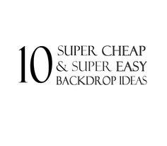10 {Cheap  Easy} Photography Backdrop Ideas