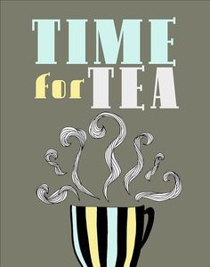 Its time for tea! Yay!