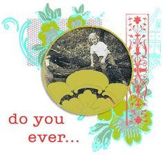 Do you ever?