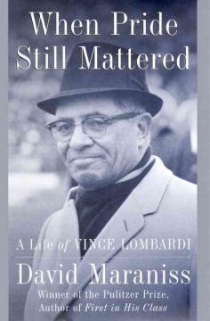 When pride still mattered : a life of Vince Lombardi by David Maraniss.  Click the cover image to check out or request the biographies and memoirs kindle.