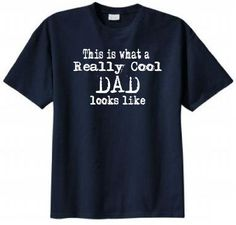 This Is What a Really Cool Dad Looks Like Funny T-shirt (X-Large, Navy Blue)
