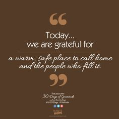 Today, we are grateful for a warm, safe place to call home and the people who fill it.  #LH30Days #Gratitude #Laurenshope #Laurenshopeid