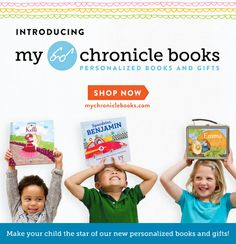 Exciting news! MyChronicleBooks is a brand new way to create personalized books and gifts with your child's name, photo, a personal dedication page, and much more.