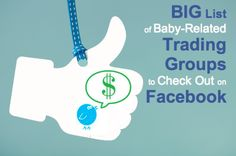 Big List of Baby-Related Trading Groups on Facebook [BabyCheapskate.com]