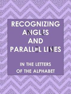 Students identify angles (right, acute, obtuse, and reflex) and parallel lines in the letters of the alphabet.