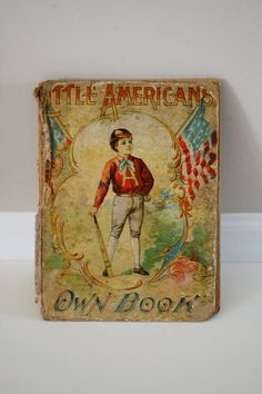Vintage 1890's Little American Own Book for Children
