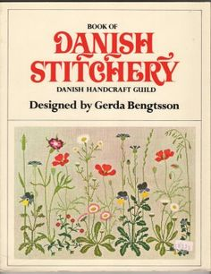 Book of Danish Stitchery by Gerda Bengtsson. A great way to learn Danish Cross Stitch #embroidery and includes how-to instructions and design charts.