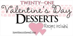 21 Valentine's Day Desserts-Fabulous and Yummy Recipes!
