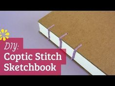 How to Make a Sketchbook: Coptic Stitch