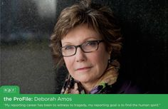 """ProFile on NPR Middle East Correspondent Deborah Amos: """"My reporting goal is to find the human spirit."""""""