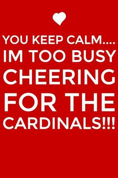 Go Cardinals!!!!!!!!!!!