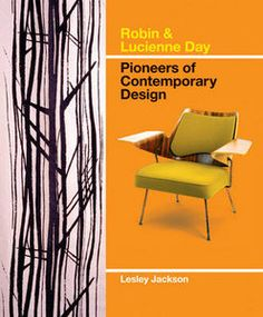 Robin & Lucienne Day: Pioneers of Contemporary Design by Lesley Jackson
