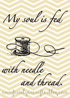 Family Ever After.... Free Sewing Printable: My Soul is Fed with Needle and Thread