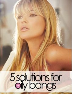 5 solutions for oily bangs #hair #tips