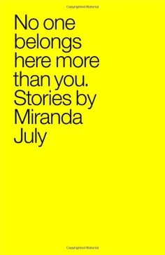 No One Belongs Here More Than You: Miranda July