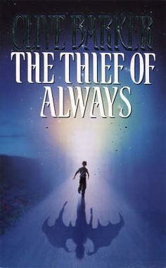 """Clive Barker """"The Thief of Always"""""""