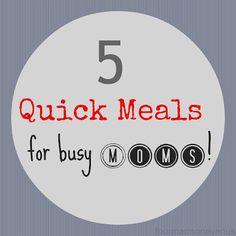 Meals for Dinner: 5 Quick Meals for Busy Moms #mealsfordinner #moms