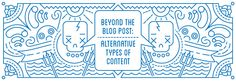 Beyond The #Blog Post Alternative Types of Content #illustration