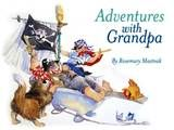 A grandfather and grandson share fantastical adventures. Great picture book by Rosemary Mastnak. #kidlit #grandparents