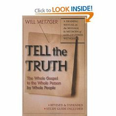 Tell the Truth: The Whole Gospel to the Whole Person by Whole People: Will Metzger: 9780830823222: Amazon.com: Books