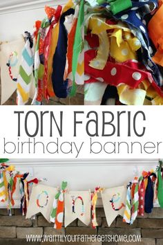 Make a torn fabric birthday banner for your child's next birthday party via www.waittilyourfathergetshome.com #birthday #banner #fabric #party #decor