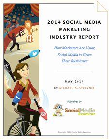 2014 Social Media Marketing Industry Report by Social Media Examiner #smm