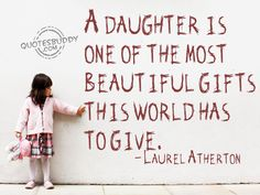 A daughter is one of the most beautiful gifts this world has to give