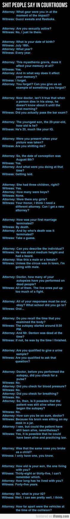Shit people say in courtrooms.