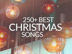 250+ Christmas Songs
