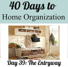 40 days to home organization - Your Modern Family   CREATE A welcoming entryway in any size entry!