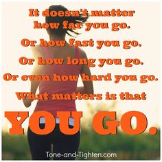 1/2 block, 1/2 mile, or 1/2 marathon - all are steps in the right direction. #fitness #motivation from Tone-and-Tighten.com