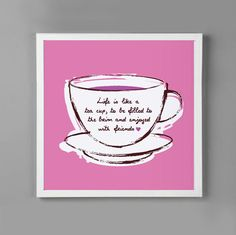 Life is like a #tea cup, to be filled to the brim and enjoyed with friends.