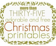 35+ FREE Christmas Printables...sassy  sites