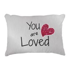 You are Loved Accent Pillow #love #quotelife