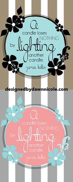 FREE Inspirational Printable: {A candle loses nothing by lighting another candle}