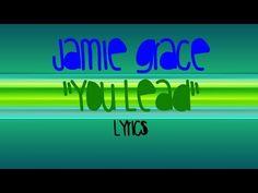 Jamie Grace - You Lead (Lyrics)